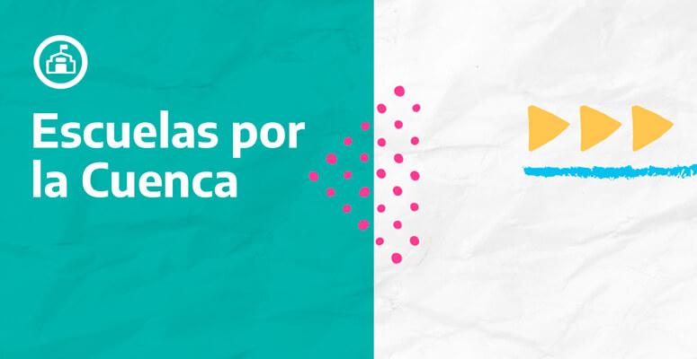 Programa Escuelas por al Cuenca.